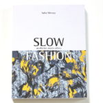 (_Slow Fashion_ by Safia Minney.)